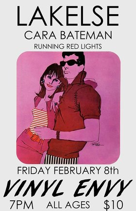 Lakelse (Victoria, BC), Cara Bateman (Victoria, BC), Running Red Lights @ Vinyl Envy Feb 8 2019 - Feb 22nd @ Vinyl Envy