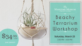 Beachy Terrarium Workshop @ Maritime Museum of BC Mar 23 2019 - Mar 19th @ Maritime Museum of BC