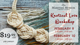 Knotical Love Workshop @ Maritime Museum of BC Feb 9 2019 - Feb 22nd @ Maritime Museum of BC