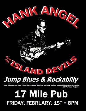 HANK ANGEL and his ISLAND DEVILS @ 17 Mile Pub Feb 1 2019 - Feb 23rd @ 17 Mile Pub