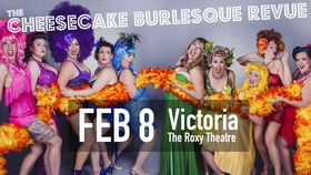 The Cheesecake Burlesque Revue @ Blue Bridge at the Roxy Feb 8 2019 - Feb 22nd @ Blue Bridge at the Roxy