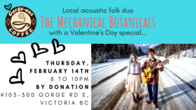 Roots/folk duo: The Mechanical Botanicals @ Gorge-ous Coffee Feb 14 2019 - Feb 22nd @ Gorge-ous Coffee