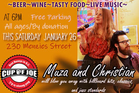 Saturday Nights Live Musical Guests:: Muza and Christian @ cup of joe Jan 26 2019 - Mar 23rd @ cup of joe