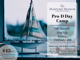 Pro-D Day Camp @ Maritime Museum of BC Feb 15 2019 - Feb 22nd @ Maritime Museum of BC