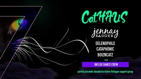 CatHAUS: Jennay Badger, Selenophile, Cataphonic, Boizncats, Influx Dance Crew @ Copper Owl Feb 15 2019 - Feb 22nd @ Copper Owl