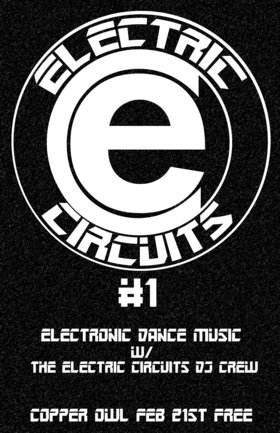 Electric Circuits #1: the Electric Circuits DJ Crew @ Copper Owl Feb 21 2019 - Feb 22nd @ Copper Owl