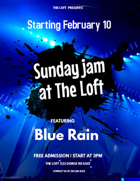 Sunday Jam at The Loft: Blue Rain @ The Loft (Victoria) Feb 10 2019 - Feb 22nd @ The Loft (Victoria)