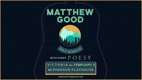 Matthew Good, Poesy @ McPherson Playhouse Feb 5 2019 - Jun 19th @ McPherson Playhouse