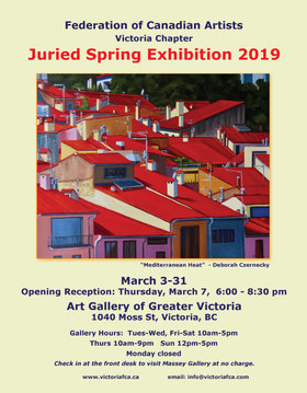 Federation of Canadian Artists Juried Spring Art Exhibition and Sale: TBA after jurying @ Art Gallery Of Greater Victoria Mar 7 2019 - Feb 22nd @ Art Gallery Of Greater Victoria