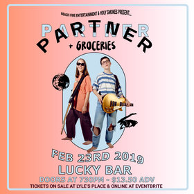 Partner , Groceries @ Lucky Bar Feb 23 2019 - Jun 18th @ Lucky Bar