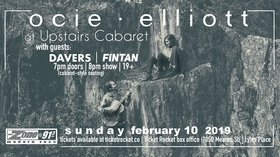 Ocie Elliott, Davers, Fintan @ The Upstairs Cabaret Feb 10 2019 - Feb 22nd @ The Upstairs Cabaret