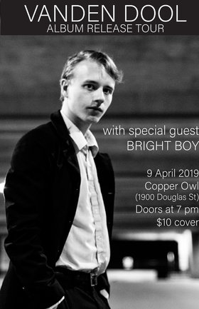 Vanden Dool , Bright Boy @ Copper Owl Apr 9 2019 - Mar 19th @ Copper Owl