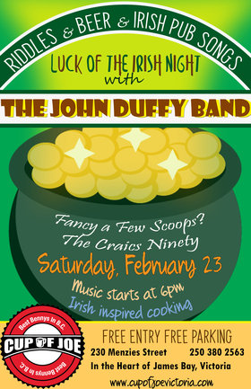 Luck of The Irish Night: The John Duffy Band @ cup of joe Feb 23 2019 - Mar 23rd @ cup of joe