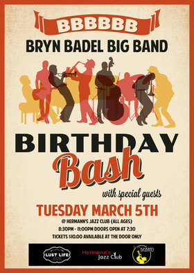 BBBBBB - Bryn Badel Big Band Birthday Bash: Island Big Band, Bryn Badel, Ryan Tandy, Al Vance, Tom Vickery, And Suprise Guests  @ Hermann's Jazz Club Mar 5 2019 - Mar 24th @ Hermann's Jazz Club
