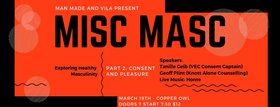 MISC MASC - Part 2: Consent & Pleasure: Tanille Geib  (Healthy Humans), Geoff Plint, MA, RCC  (Geoff Plint Counselling), Honte @ Copper Owl Mar 19 2019 - Jul 23rd @ Copper Owl