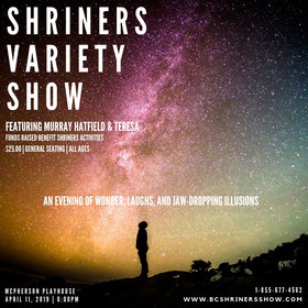 Shriners Variety Show: Murray Hatfield & Teresa (Illusionist), Aaron Gregg  (Guinness World Record Holder), Steve Hamilton  (Comedian) @ McPherson Playhouse Apr 11 2019 - Mar 19th @ McPherson Playhouse