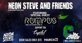 Neon Steve & Friends Vol. 6: Neon Steve, Rumpus @ Capital Ballroom Mar 23 2019 - Jul 22nd @ Capital Ballroom