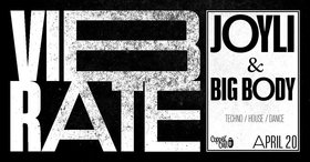 Vibrate w/: Joyli, Big Body  @ Copper Owl Apr 20 2019 - Apr 25th @ Copper Owl