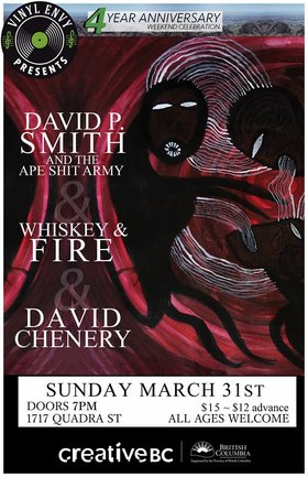 Vinyl Envy 4-Year Anniversary:: David P. Smith & The Ape Shit Army, Whiskey and Fire, David Chenery @ Vinyl Envy Mar 31 2019 - Sep 23rd @ Vinyl Envy