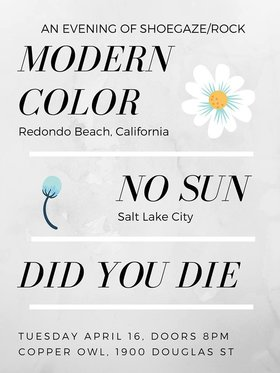 No Sun, Did You Die, Modern Color @ Copper Owl Apr 16 2019 - Apr 19th @ Copper Owl