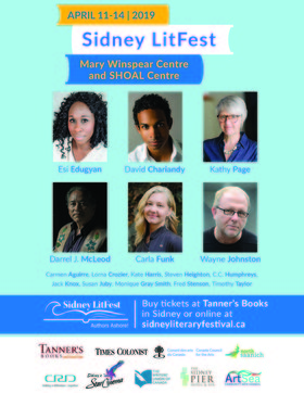 Sidney LitFest: Esi Edugyan, Kathy Page, Lorna Crozier, Darrel J McLeod, Wayne Johnston, David Chariandy, Steven Heighton, Kate Harris, C.C. Humphreys, Monique Gray Smith, Timothy Taylor, Carla Funk, Susan Juby, Fred Stenson, Beats Workin