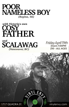 Cosy Father, Poor Nameless Boy  (Regina, SK), Scalawag  (Vancouver, BC) @ Vinyl Envy Apr 19 2019 - Sep 23rd @ Vinyl Envy