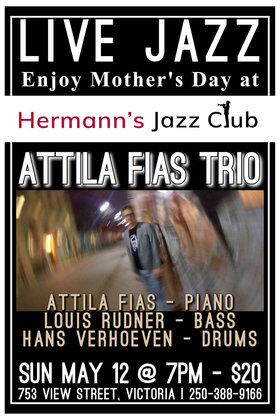 Attila Fias Trio @ Hermann's Jazz Club May 12 2019 - Jun 16th @ Hermann's Jazz Club