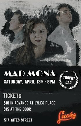 Mad Mona, Trophy Dad @ Lucky Bar Apr 13 2019 - Apr 19th @ Lucky Bar