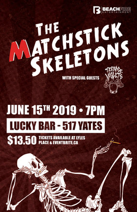 The Matchstick Skeletons, Teenage Violets @ Lucky Bar Jun 15 2019 - Jun 24th @ Lucky Bar