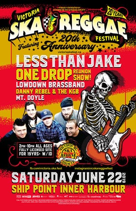 Less Than Jake, One Drop, LowDown Brass Band, Danny Rebel & The KGB, Mt. Doyle @ Victoria Ska & Reggae Fest 20!: Less than Jake, One Drop, LowDown Brass Band, Danny Rebel & the KGB, Mt. Doyle @ Ship Point (Inner Harbour) Jun 22 2019 - Jun 15th @ Ship Point (Inner Harbour)