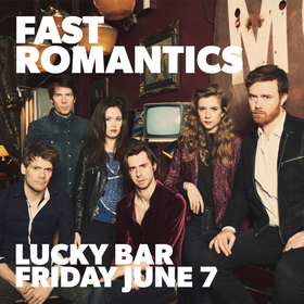The Fast Romantics @ Lucky Bar Jun 7 2019 - Jun 18th @ Lucky Bar