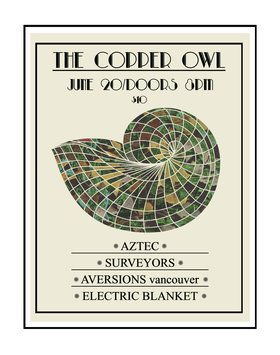 AZTEC, Surveyors, Aversions, Electric Blanket @ Copper Owl Jun 20 2019 - Aug 24th @ Copper Owl