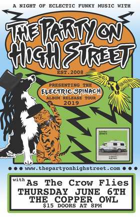 """Electric Spinach"" Album Release Party: The Party on High Street, (asthe) crow flies (asthe) @ Copper Owl Jun 6 2019 - Jul 23rd @ Copper Owl"