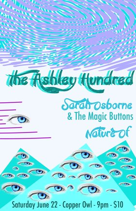 The Ashley Hundred, Sarah Osbourne & The Magic Buttons, Nature Of @ Copper Owl Jun 22 2019 - Jun 24th @ Copper Owl