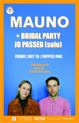 Mauno, Bridal Party, Jo Passed @ Copper Owl Jul 19 2019 - Aug 25th @ Copper Owl