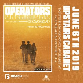 Operators , DOOMSQUAD, Psychic Pollution @ The Upstairs Cabaret Jun 6 2019 - Jul 23rd @ The Upstairs Cabaret