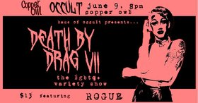 Death By Drag VII @ Copper Owl Jun 9 2019 - Jun 18th @ Copper Owl