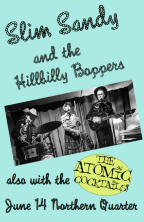 Slim Sandy and the Hillbilly Boppers, The Atomic Cocktails @ Northern Quarter Jun 14 2019 - Jun 24th @ Northern Quarter