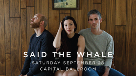 Said the Whale @ Capital Ballroom Sep 28 2019 - Sep 21st @ Capital Ballroom