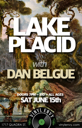 Lake placid, Dan Belgue @ Vinyl Envy Jun 15 2019 - Sep 23rd @ Vinyl Envy
