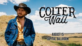 Colter Wall @ Capital Ballroom Aug 15 2019 - Aug 22nd @ Capital Ballroom