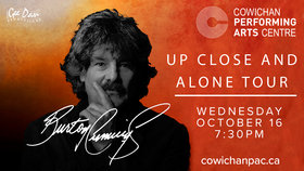 Up Close and Personal Tour: Burton Cummings @ Cowichan Performing Arts Centre Oct 16 2019 - Oct 20th @ Cowichan Performing Arts Centre