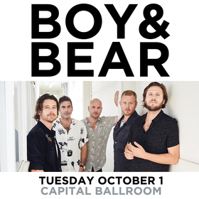 Boy & Bear @ Capital Ballroom Oct 1 2019 - Aug 25th @ Capital Ballroom