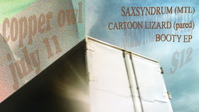 Saxsyndrum, Cartoon Lizard, Booty EP @ Copper Owl Jul 11 2019 - Jul 16th @ Copper Owl