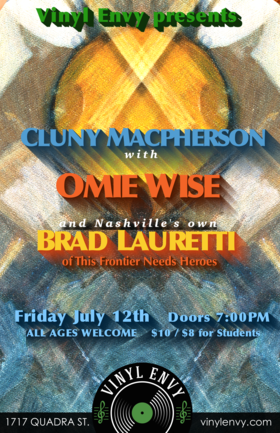 Cluny Macpherson , Omie Wise, Brad Lauretti  [Nashville, TN] (This Frontier Needs Heroes) @ Vinyl Envy Jul 12 2019 - Jul 16th @ Vinyl Envy
