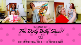 The Dirty Betty Show @ Copper Owl Jul 18 2019 - Aug 25th @ Copper Owl