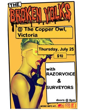 Broken Yolks, Razorvoice, Surveyors @ Copper Owl Jul 25 2019 - Aug 25th @ Copper Owl