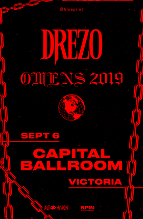 Drezo @ Capital Ballroom Sep 6 2019 - Oct 13th @ Capital Ballroom