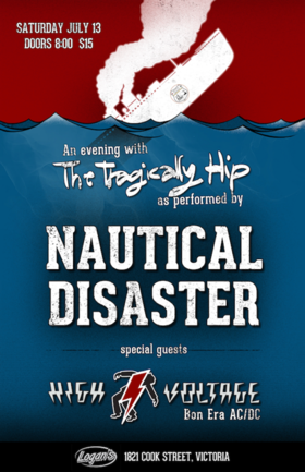 Nautical Disaster, Tribute to The Tragically Hip, High Voltage, Tribute to ACDC @ Logan