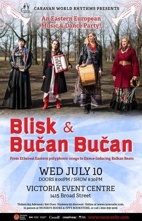 Eastern European & Balkan Music & Dance Party: Blisk, Bučan Bučan @ Victoria Event Centre Jul 10 2019 - Aug 22nd @ Victoria Event Centre